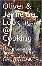 "Oliver & Jamie Get Looking @ Cooking: Serious Secrets of ""Installation Cuisine"""
