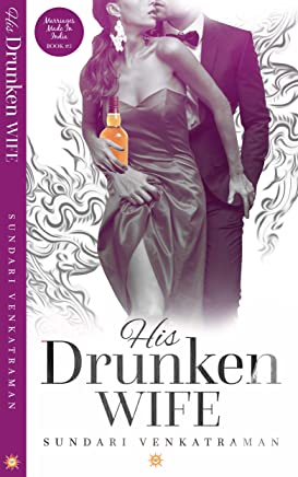His Drunken Wife (Marriages Made in India Book 3)