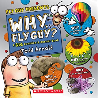 Why, Fly Guy?: Answers to Kids' Big Questions (Fly Guy Presents): Answers to Kids' Big Questions