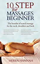 Massages beginner: 10 step for massages beginner.The benefits of seated massage for the neck, shoulders and back.