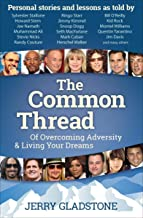 The Common Thread: Of Overcoming Adversity & Living Your Dreams