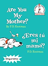 Are You My Mother?/¿Eres tú mi mamá? (Bilingual Edition) (The Cat in the Hat Beginner Books / Yo Puedo Leerlo Solo) (Spani...