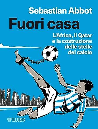 Fuori casa: LAfrica, il Qatar e la costruzione delle stelle del calcio