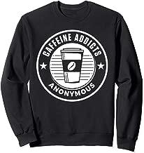 Caffeine Addicts Anonymous Sweatshirt - Coffee Lover Gift