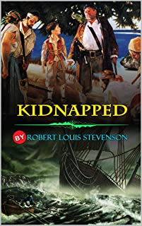 KIDNAPPED BY ROBERT LOUIS STEVENSON : Classic Edition Illustrations