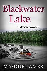 Blackwater Lake: A psychological suspense novel Kindle Edition