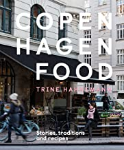 Copenhagen Food: Stories, Tradition and Recipes