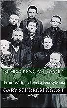 Schreckengast Family: From Wittgenstein to Pennsylvania