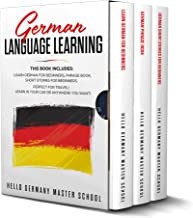 German Language Learning: This Book includes: Learn German for Beginners,Phrase Book,Short Stories for Beginners. Perfect for Travel! Learn in your car or anywhere you want!