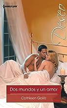Dos mundos y un amor (Deseo) (Spanish Edition)