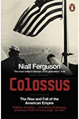 Colossus: The Rise and Fall of the American Empire Kindle Edition