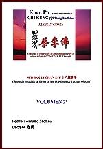 Kuen Po Volumen 2 Apuntes sobre tratados de CHI KUNG (Qi Gong budista): Palmas de los 18 Luohan - de la palma 10 a la 18 (Spanish Edition)