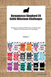 Bergamasco Shepherd 20 Selfie Milestone Challenges Bergamasco Shepherd Milestones for Memorable Moments, Socialization, Fun Challenges Volume 2
