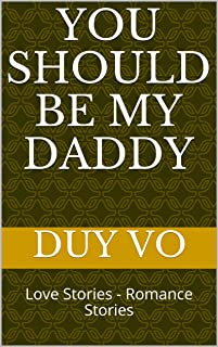 You Should Be My Daddy: Love Stories - Romance Stories (English Edition)