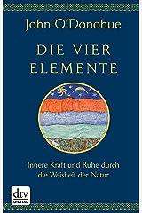 Die vier Elemente: Innere Kraft und Ruhe durch die Weisheit der Natur (German Edition) Kindle Edition