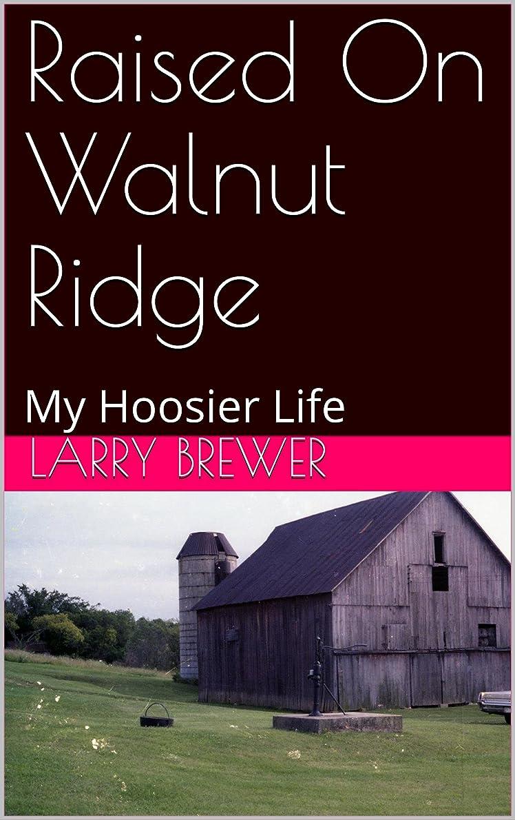 護衛同盟ウェイドRaised On Walnut Ridge: My Hoosier Life (English Edition)