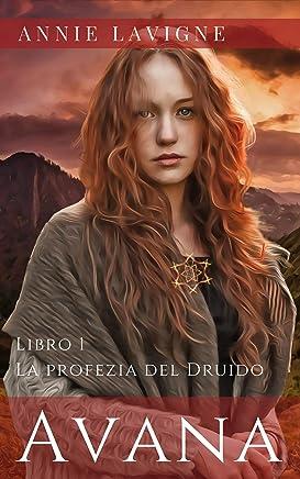 Avana, libro 1: La profezia del Druido