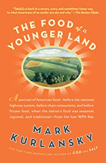 The Food of a Younger Land: A portrait of American food- before the national highway system, before chainrestaurants, and before frozen food, when the ... of American food from the lost WPA files