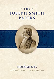 The Joseph Smith Papers: Documents, Volume 1: July 1828-June 1831