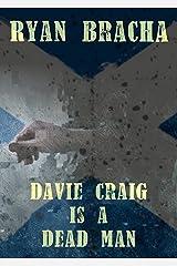 Davie Craig is a Dead Man (The Dead Man Trilogy Book 3) Kindle Edition