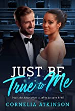 Just Be True To Me (BWWM Romance Book 1)