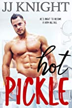 Hot Pickle: A Best Friend's Sister Romantic Comedy