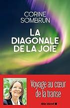 La Diagonale de la joie: Voyage au coeur de la transe