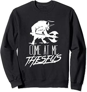 Come At Me Theseus Minoan Greek Mythology Minotaur Meme Gift Sweatshirt
