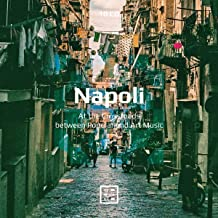 Napoli/At the Crossroads Between Popular and Art Music