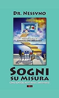 Sogni su Misura: Come rendere inevitabile l'impossibile (Italian Edition)