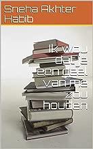 Ik wou dat je een deel van me zou houden (Dutch Edition)