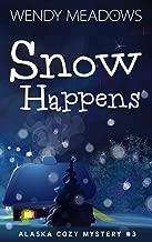 Snow Happens (Alaska Cozy Mystery Book 3)