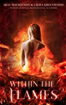 Within the Flames: A paranormal reverse harem (Seven Wardens Book 4)
