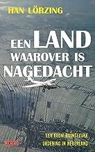 Een land waarover is nagedacht: Hoe de planners Nederland vormgaven