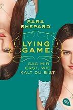 Lying Game - Sag mir erst, wie kalt du bist (Die Lying Game-Reihe 5) (German Edition)