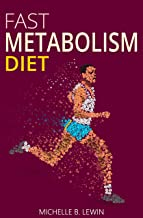 Fast Metabolism Diet: THE EASIEST WEIGHT LOSS DIET EVER: Make Your Own Diet Plan to Slim Down, Burn Belly Fat & Lose Weight Fast (The FAST DIET, Weight Watchers Cookbook, Rapid Weight Loss Diet)
