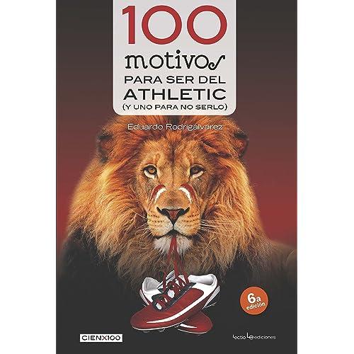 100 motivos para ser del Athletic (Cien x 100) 50dab0e69b871
