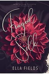 Frayed Silk Kindle Edition