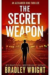 The Secret Weapon (Alexander King Book 1) Kindle Edition