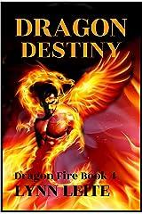 Dragon Destiny (Dragon Fire Book 4) Kindle Edition