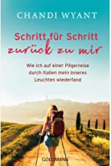 Schritt für Schritt zurück zu mir: Wie ich auf einer Pilgerreise durch Italien mein inneres Leuchten wiederfand (German Edition) Kindle Edition
