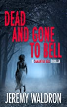 DEAD AND GONE TO BELL (A Samantha Bell Mystery Thriller Series Book 1)
