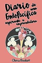Diario de una EndoPacífica aspirante a Emprendedora: Ensayo personal sobre Endometriosis en el aspecto profesional (Spanish Edition) Kindle Edition