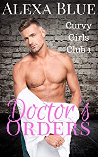 Doctor's Orders (Curvy Girls Club Book 1)