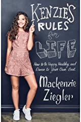 Kenzie's Rules For Life: How to be Healthy, Happy and Dance to your own Beat Kindle Edition