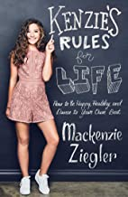 Kenzie's Rules For Life: How to be Healthy, Happy and Dance to your own Beat