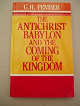 The Antichrist, Babylon and the Coming of the Kingdom