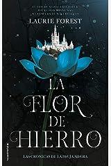 La flor de hierro (Las crónicas de la bruja negra 2): (Las crónicas de La Bruja Negra. Volumen II) (Roca Juvenil) (Spanish Edition) Kindle Edition