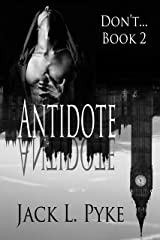 Antidote (Don't. Book 2) Kindle Edition