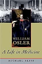 William Osler: A Life in Medicine
